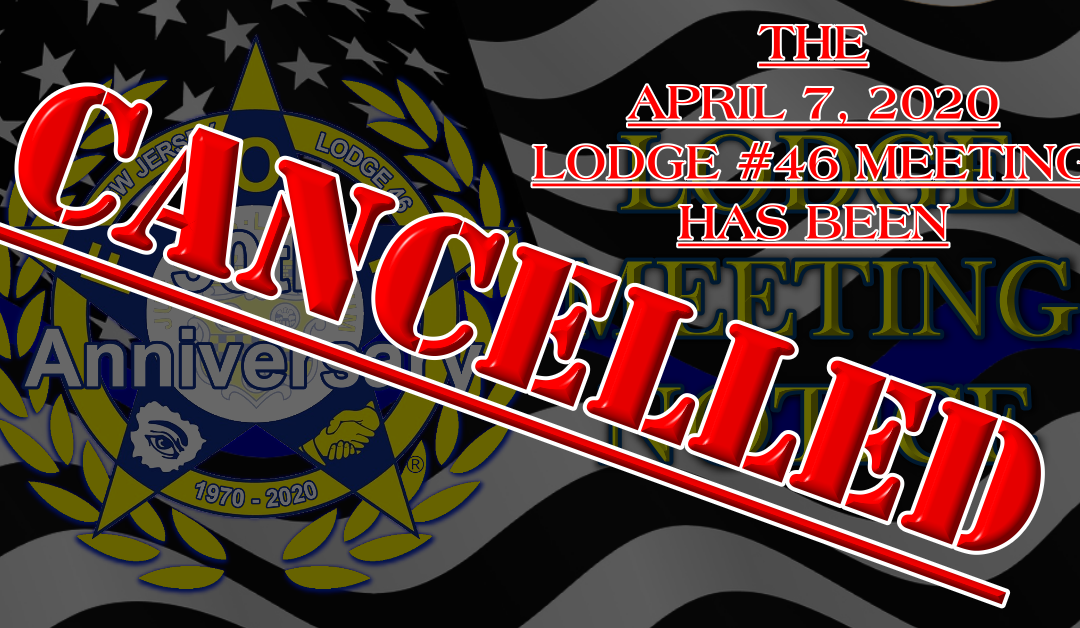 The April 7th meeting of lodge #46 has been cancelled